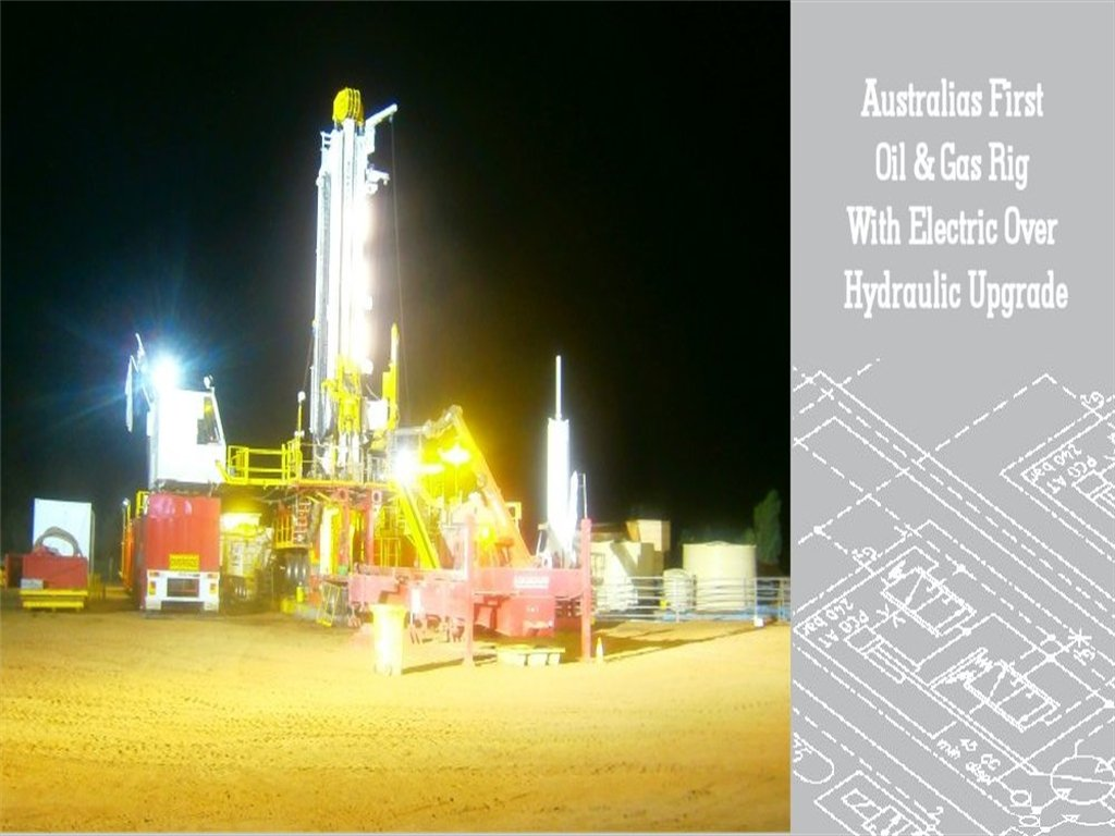 Australias First Electric Over Hydraulic Oil & Gas Drill Rig